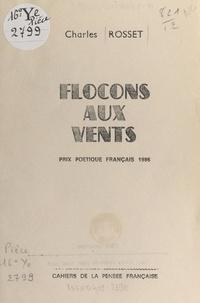 Charles Rosset - Flocons aux vents.