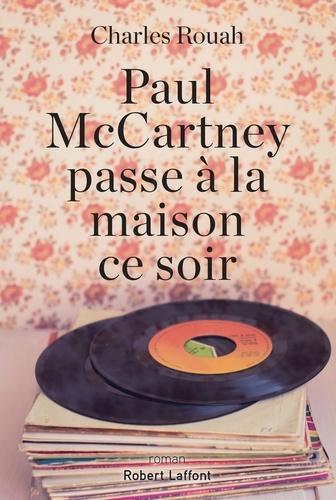 Paul McCartney passe à la maison ce soir - Format ePub - 9782221256183 - 12,99 €