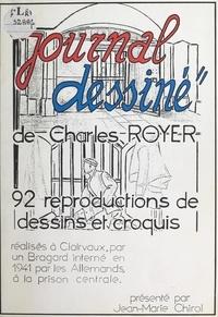 Charles Royer et Jean-Marie Chirol - Journal dessiné - 92 reproductions (en réduction) de dessins et croquis réalisés à Clairvaux en 1941.
