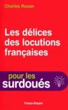 Charles Rozan - Les délices des locutions françaises.