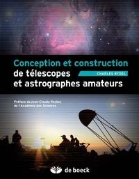 Charles Rydel - Conception et construction de télescopes et astrographes amateurs. 1 Cédérom