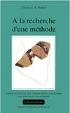 Charles-S Peirce - A la recherche d'une méthode.