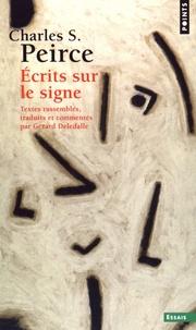 Charles-S Peirce - Ecrits sur le signe.