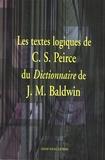 Charles-S Peirce - Les textes logiques de C.S. Peirce du Dictionnaire de J.M. Baldwin.