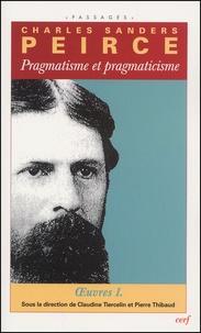 Charles-S Peirce - Oeuvres philosophiques. - Volume 1, Pragmatisme et pragmaticisme.