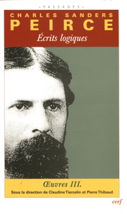 Charles-S Peirce - Oeuvres philosophiques - Tome 3, Ecrits logiques.