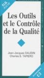 Charles-S Tapiero et Jean-Jacques Daudin - Les outils et le contrôle de la qualité.