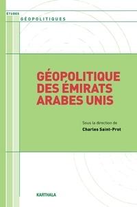 Charles Saint-Prot - Géopolitique des Emirats Arabes Unis.
