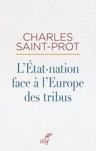 Charles Saint-Prot - L'Etat-nation face à l'Europe des tribus.