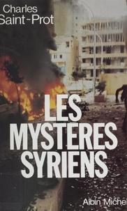 Charles Saint-Prot - Les Mystères syriens - La politique au Proche-Orient de 1970 à 1984.