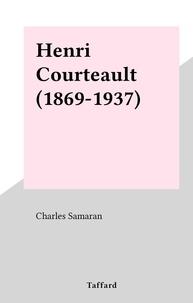 Charles Samaran - Henri Courteault (1869-1937).