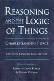 Charles Sanders Peirce - Reasoning and the Logic of Things.