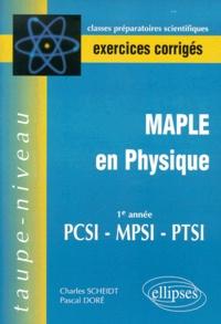 Maple en physique 1ère année PCSI - MPSI - PTSI. Exercices corrigés - Charles Scheidt | Showmesound.org