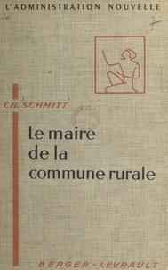 Charles Schmitt et Henri Bourdeau de Fontenay - Le maire de la commune rurale.