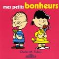 Charles Schulz - Mes petits bonheurs.
