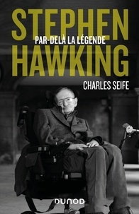 Charles Seife - Stephen Hawking - Par-delà la légende.