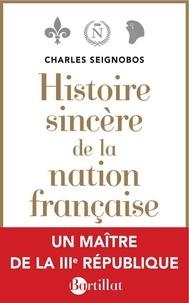 Charles Seignobos - Histoire sincère de la nation française - Essai d'une histoire de l'évolution du peuple français.
