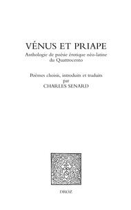 Charles Senard - Vénus et Priape - Anthologie de poésie érotique néo-latine du Quattrocento.