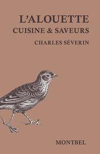 Charles Severin - L'alouette - Cuisine et saveurs.