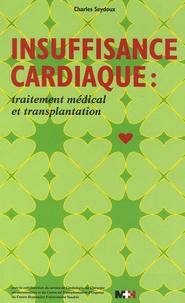 Charles Seydoux - Insuffisance cardiaque : traitement médical et transplantation. 1 Cédérom