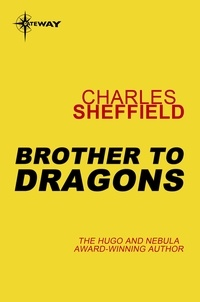 Charles Sheffield - Brother to Dragons.
