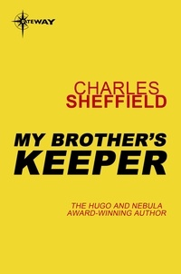 Charles Sheffield - My Brother's Keeper.