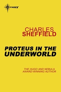 Charles Sheffield - Proteus in the Underworld.
