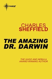 Charles Sheffield - The Amazing Doctor Darwin.