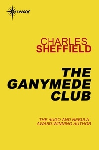 Charles Sheffield - The Ganymede Club.