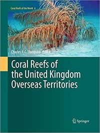 Charles Sheppard - Coral Reefs of the United Kingdom Overseas Territories.