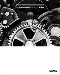 Charles Silver et Glenn D. Lowry - An Auteurist History of Film, 1894-1980.
