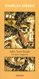 Charles Singer - Judas, l'autre disciple - Une épître imaginaire.