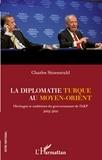 Charles Sitzenstuhl - La diplomatie turque au Moyen-Orient - Héritages et ambitions du gouvernement de l'AKP 2002-2010.