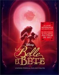 Charles Solomon - La Belle et la Bête - L'histoire éternelle d'un chef-d'oeuvre.
