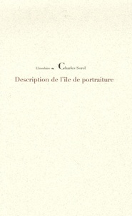 Charles Sorel - Description de l'île de Portraiture.