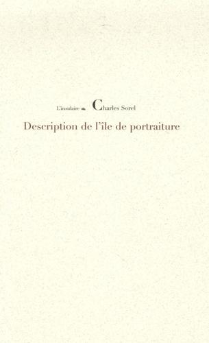 Charles Sorel - Description de l'île de Portraiture.