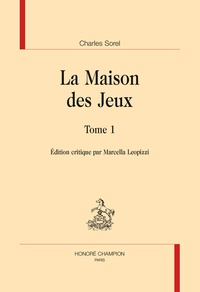 Charles Sorel - La maison des jeux Tome 1 : .