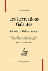 """Charles Sorel - Les récréations galantes - Suite de """"La Maison des Jeux""""."""