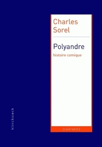 Charles Sorel - Polyandre - Histoire comique.
