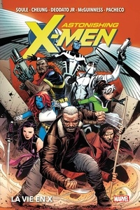 Charles Soule et Jim Cheung - Astonishing X-Men  : La vie en X.