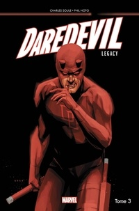Charles Soule et Phil Noto - Daredevil Legacy Tome 3 : La mort de Daredevil.