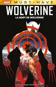 Charles Soule - Marvel Must-Have : Wolverine - La mort de Wolverine.