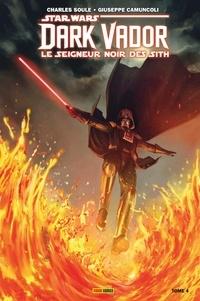 Charles Soule - Star Wars : Dark Vador - Le Seigneur Noir des Sith T04 - La forteresse de Vador.