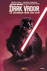 Charles Soule et Giuseppe Camuncoli - Star Wars, Dark Vador - Le seigneur noir des Sith Tome 1 : L'élu.