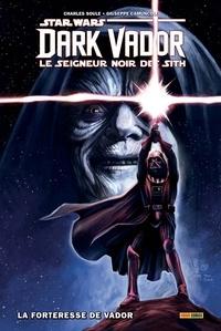 Charles Soule et Giuseppe Camuncoli - Star Wars, Dark Vador - Le seigneur noir des Sith Tome 2 : La forteresse de Vador.