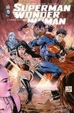 Charles Soule et Tony Daniel - Superman / Wonder Woman - Tome 1 - Couple mythique.