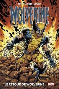 Charles Soule et Steve McNiven - Wolverine  : Le retour de Wolverine.