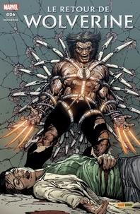 Charles Soule et Gerry Duggan - Wolverine Tome 6 : Le Retour de Wolverine - Partie 2.