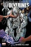 Charles Soule et Ray Fawkes - Wolverines Tome 2 : Ne crains pas la mort.