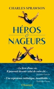 Charles Sprawson - Héros et nageurs.